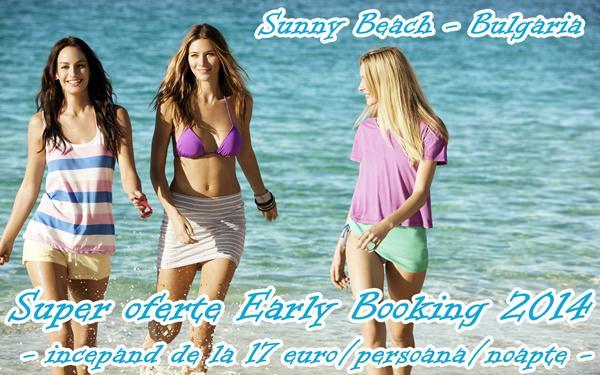Reduceri Early Booking 2014 pentru sejur la Sunny Beach